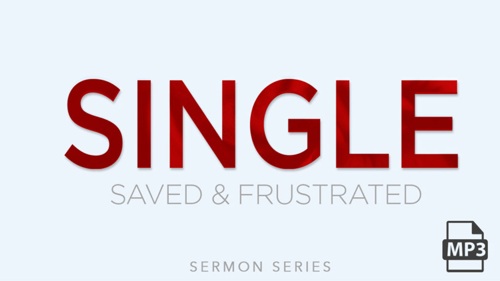 Single Saved and Frustrated Series